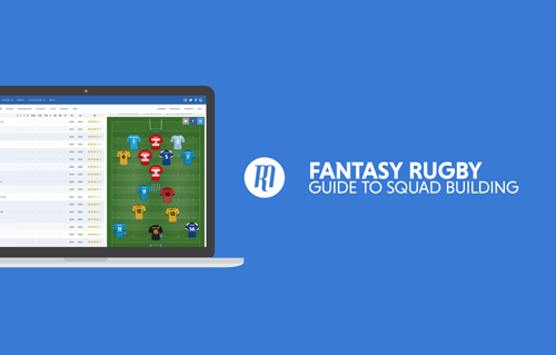 Fantasy Rugby: Guide to Squad Building